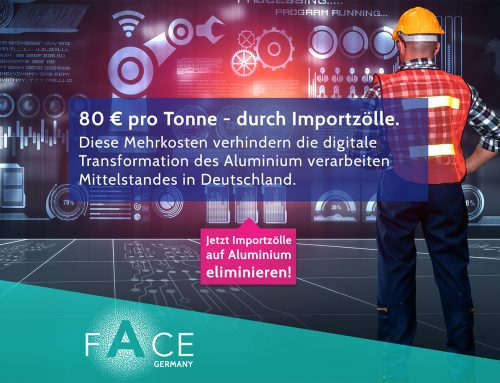 80 Euro pro Tonne – durch Importzölle. Diese Mehrkosten verhindern die digitale Transformation des Aluminium verarbeiten Mittelstandes in Deutschland.