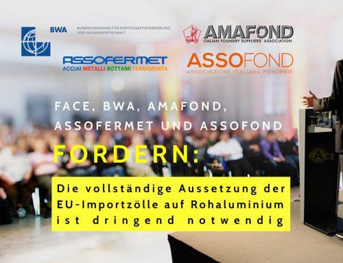 FACE, BWA, AMAFOND, ASSOFERMET UND ASSOFOND fordern:  Die vollständige Aussetzung der EU-Importzölle auf Rohaluminium ist notwendig